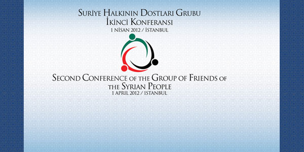 The Second Conference of the Group of Friends of the Syrian People will take place in İstanbul.